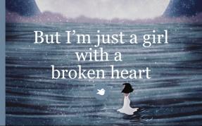 but-im-just-a-girl-with-a-broken-heart.jpeg