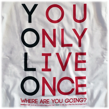 yolo-you-only-live-once-where-are-you-going-white-zoom
